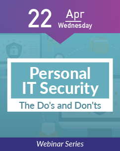 Personal IT Security: The Do's and Don'ts