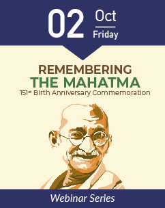 REMEMBERING THE MAHATMA: 151st Birth Anniversary Commemoration