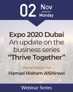 "Expo 2020 Dubai An update on the business series ""Thrive Together"""